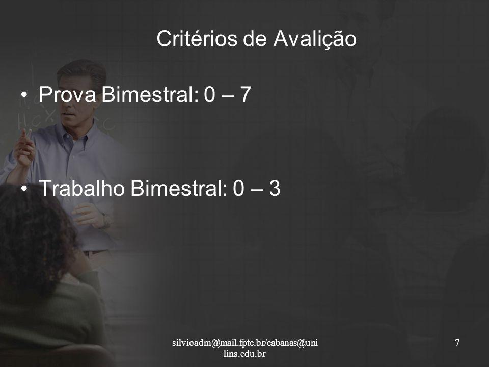 Critérios de Avalição Prova Bimestral: 0 – 7 Trabalho Bimestral: 0 – 3