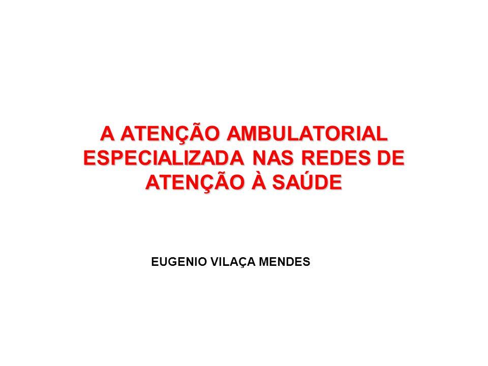 A ATENÇÃO AMBULATORIAL ESPECIALIZADA NAS REDES DE ATENÇÃO À SAÚDE