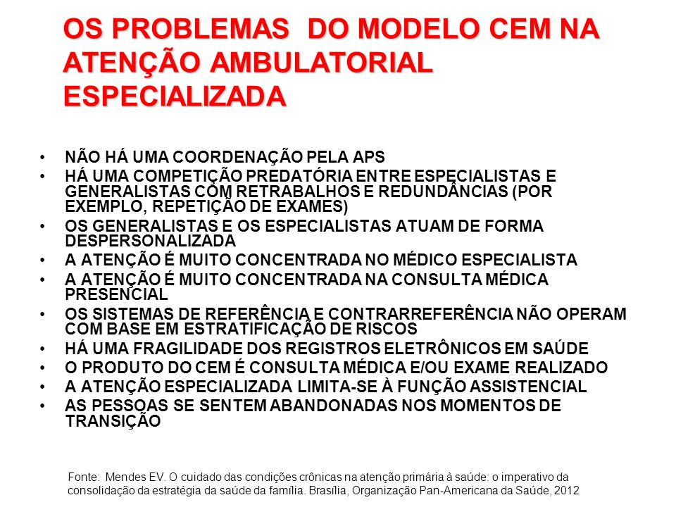 OS PROBLEMAS DO MODELO CEM NA ATENÇÃO AMBULATORIAL ESPECIALIZADA