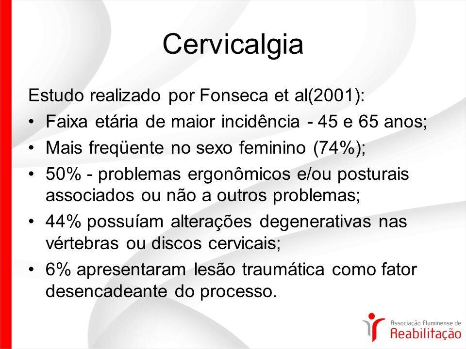 Cervicalgia Estudo realizado por Fonseca et al(2001):