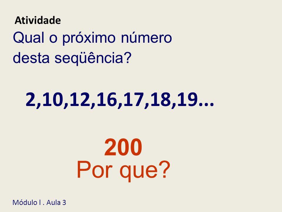 200 Por que 2,10,12,16,17,18,19... Qual o próximo número