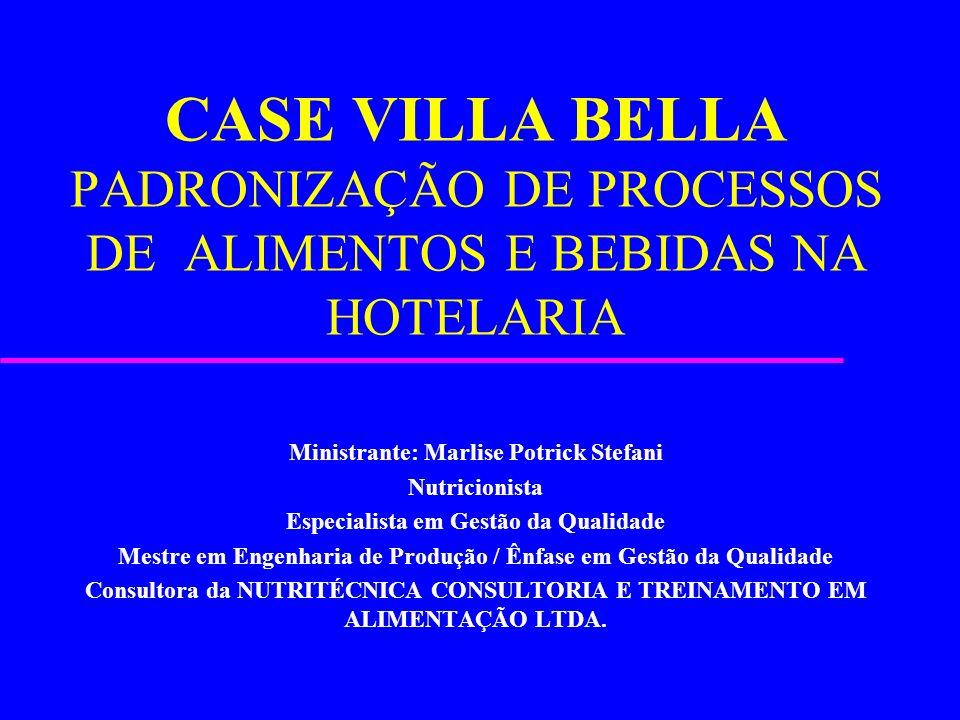 CASE VILLA BELLA PADRONIZAÇÃO DE PROCESSOS DE ALIMENTOS E BEBIDAS NA HOTELARIA