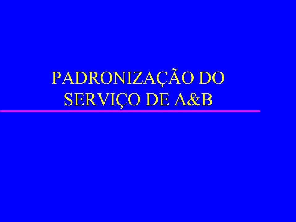 PADRONIZAÇÃO DO SERVIÇO DE A&B