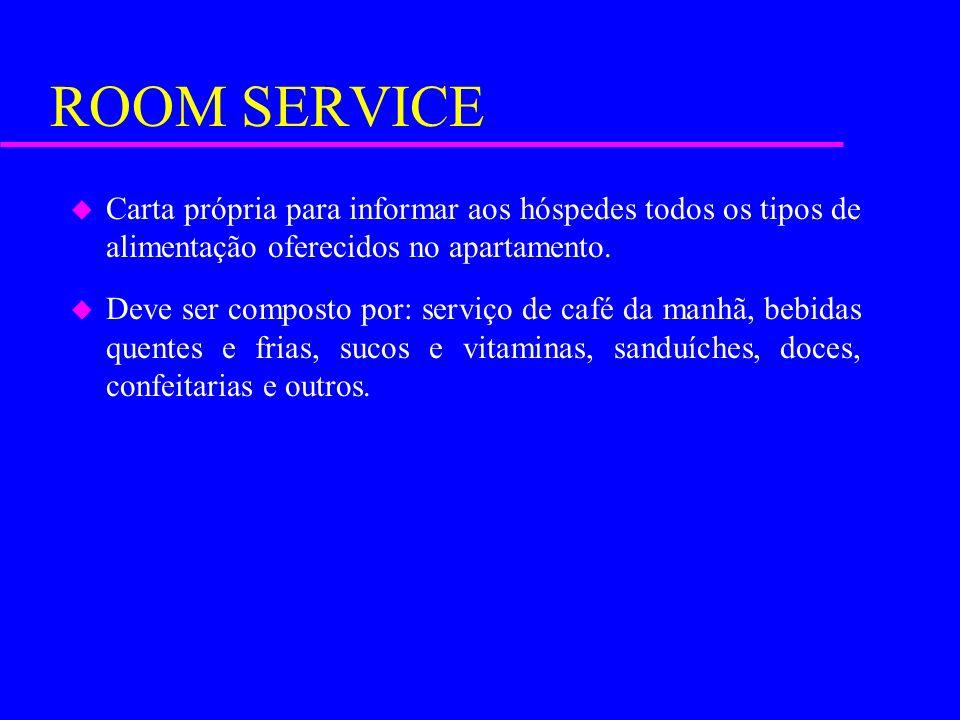 ROOM SERVICE Carta própria para informar aos hóspedes todos os tipos de alimentação oferecidos no apartamento.