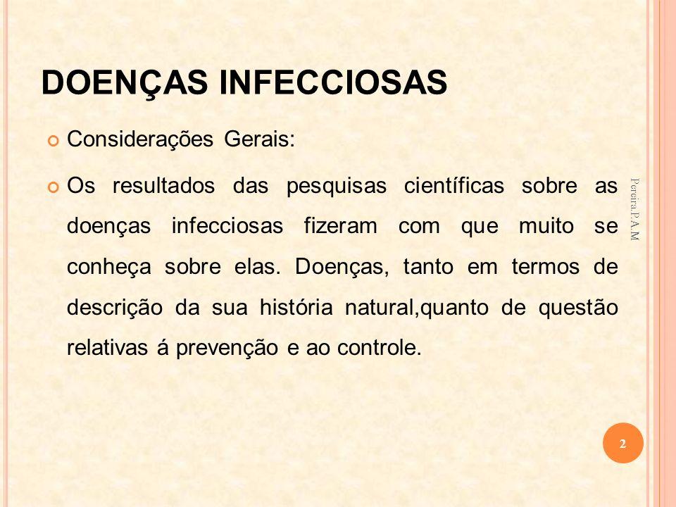 DOENÇAS INFECCIOSAS Considerações Gerais: