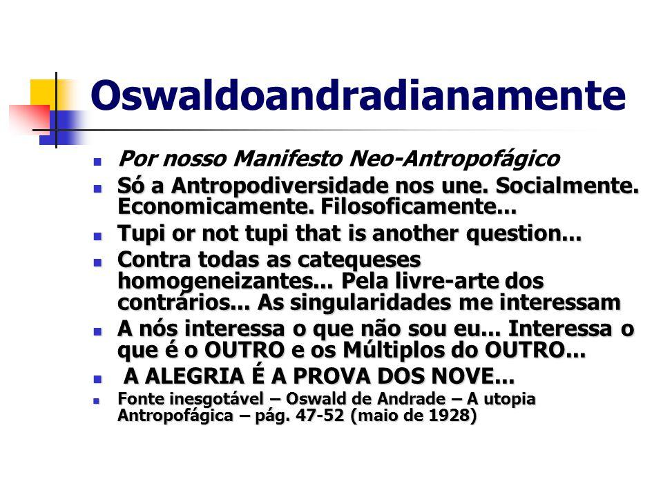 Oswaldoandradianamente
