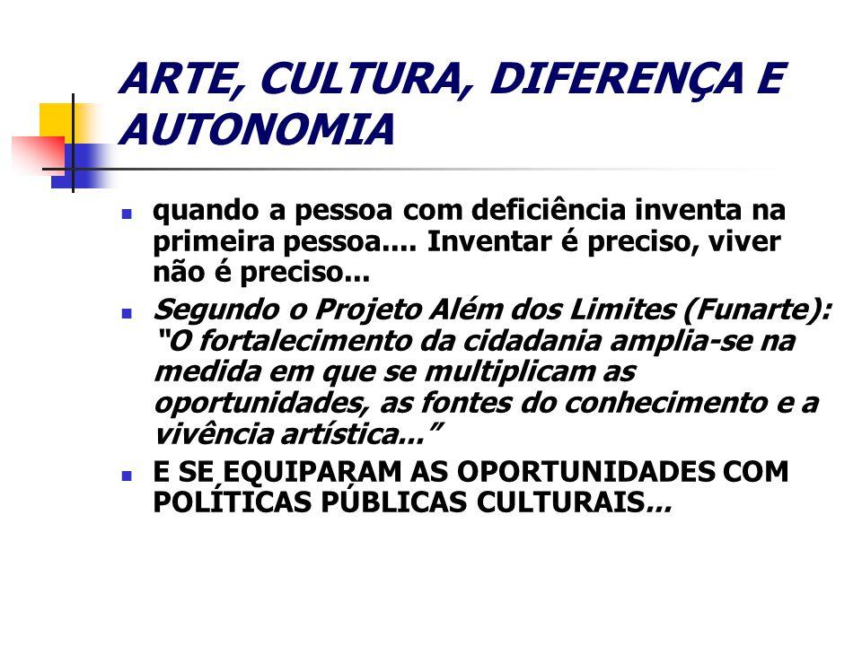 ARTE, CULTURA, DIFERENÇA E AUTONOMIA