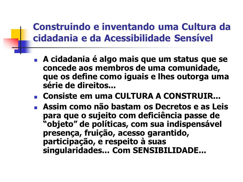 Construindo e inventando uma Cultura da cidadania e da Acessibilidade Sensível