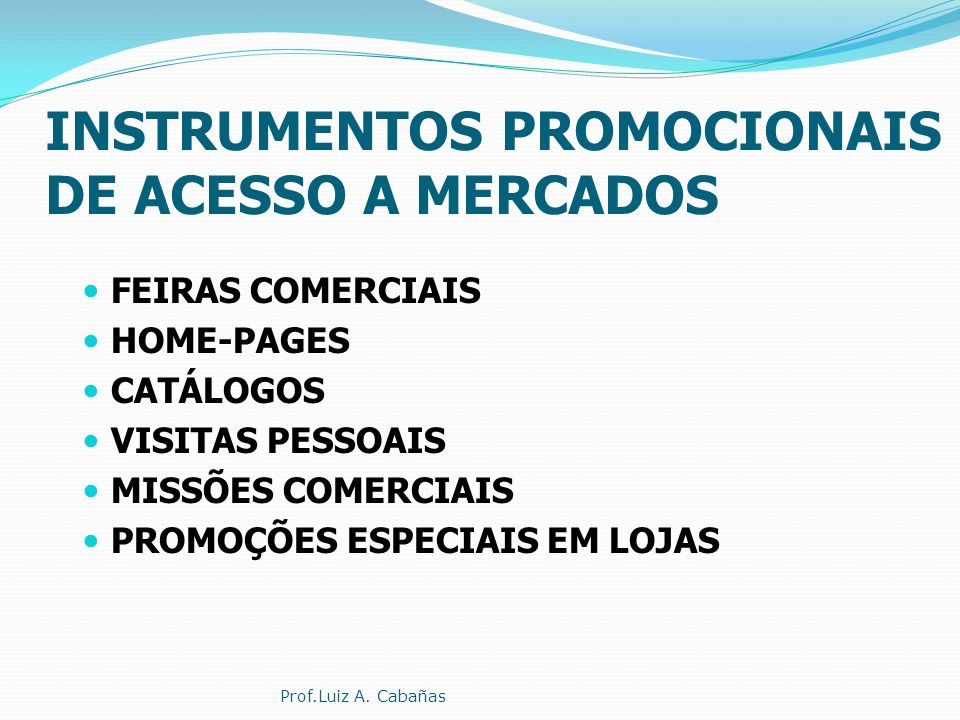 INSTRUMENTOS PROMOCIONAIS DE ACESSO A MERCADOS