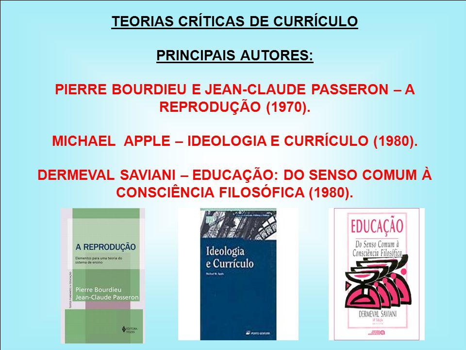 TEORIAS CRÍTICAS DE CURRÍCULO PRINCIPAIS AUTORES: