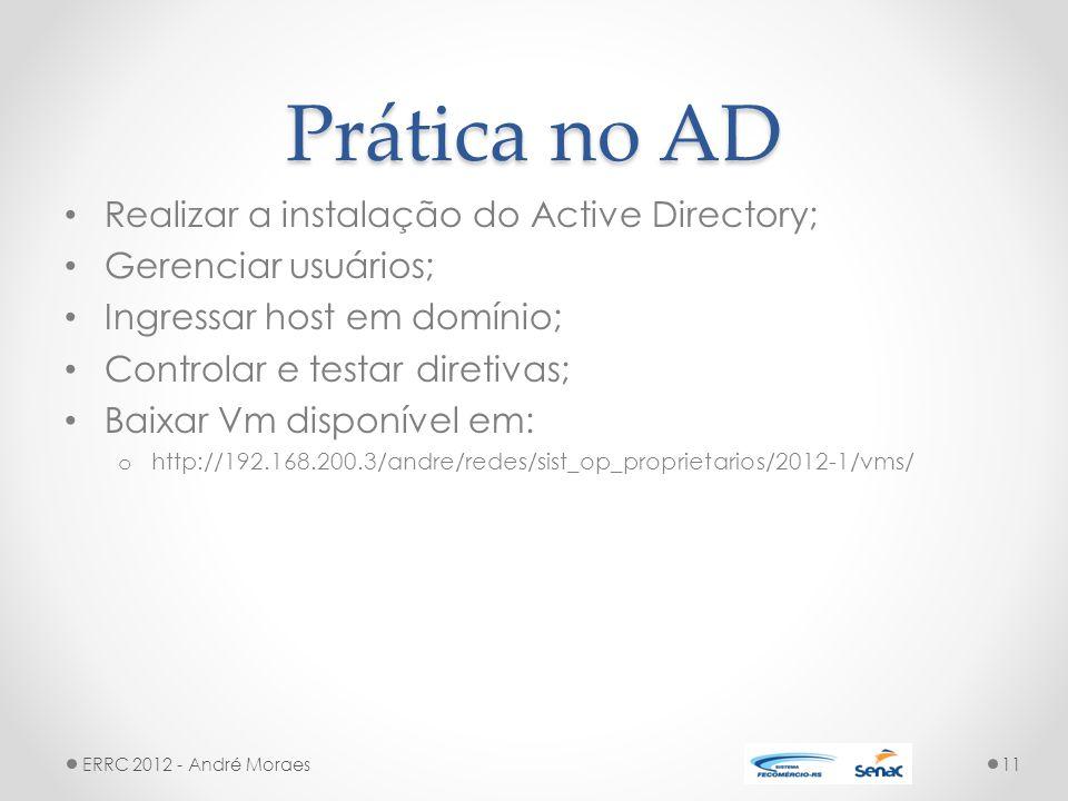 Prática no AD Realizar a instalação do Active Directory;