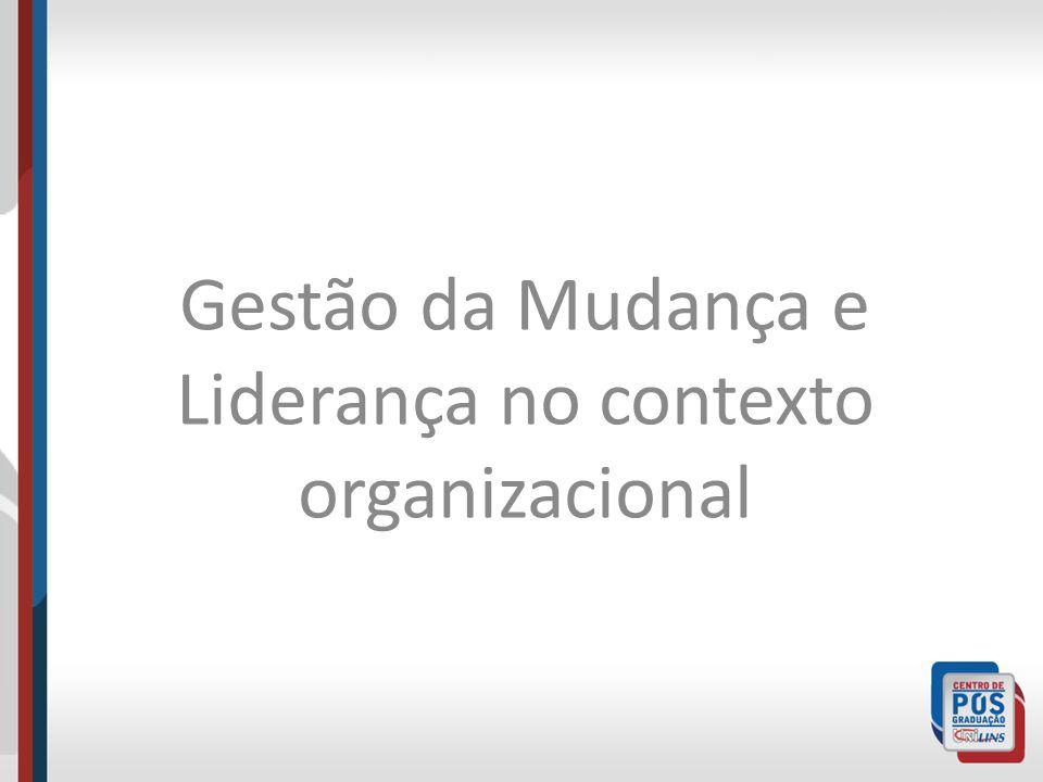 Gestão da Mudança e Liderança no contexto organizacional