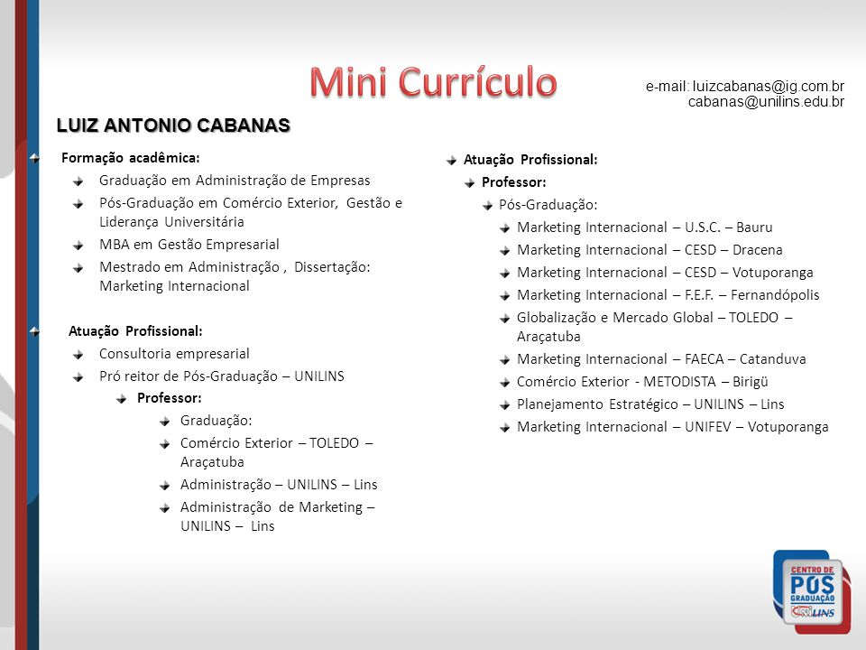 Mini Currículo LUIZ ANTONIO CABANAS Formação acadêmica: