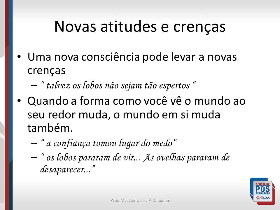 Novas atitudes e crenças