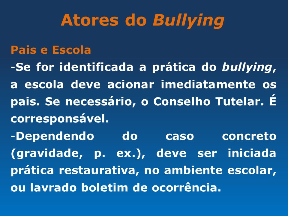 Atores do Bullying Pais e Escola