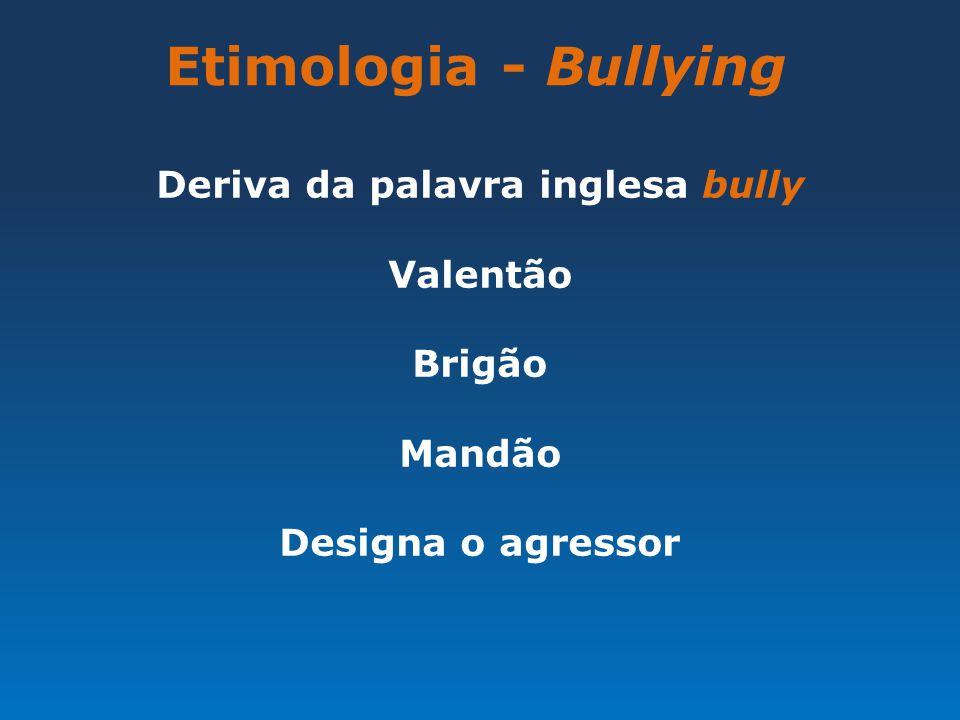 Deriva da palavra inglesa bully