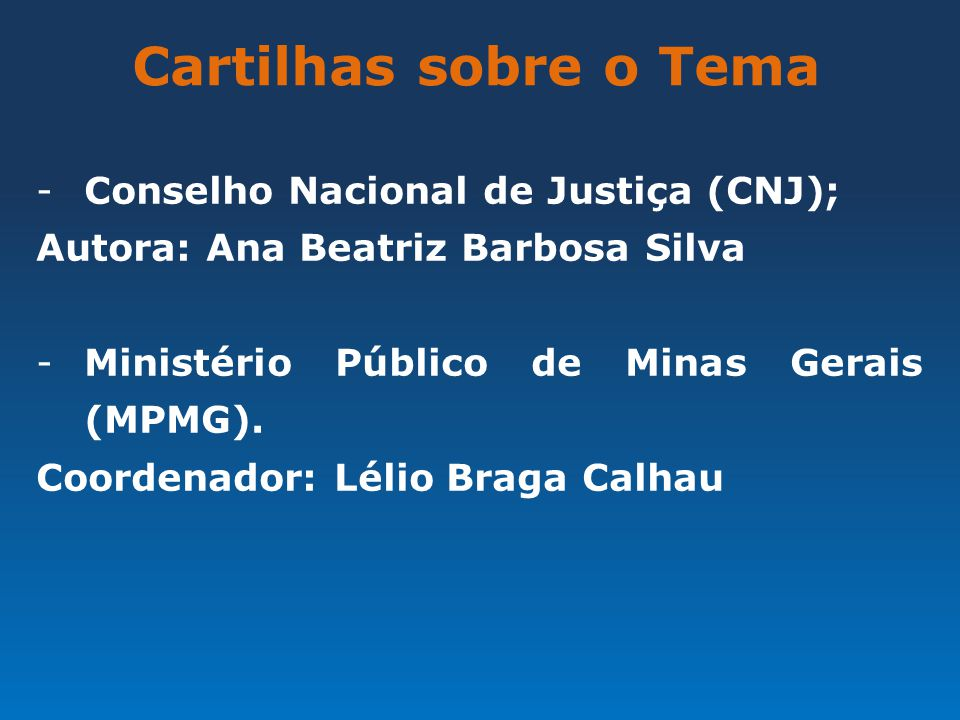 Cartilhas sobre o Tema Conselho Nacional de Justiça (CNJ);
