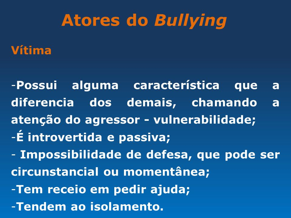 Atores do Bullying Vítima