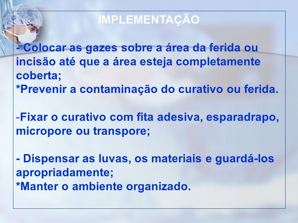 *Prevenir a contaminação do curativo ou ferida.