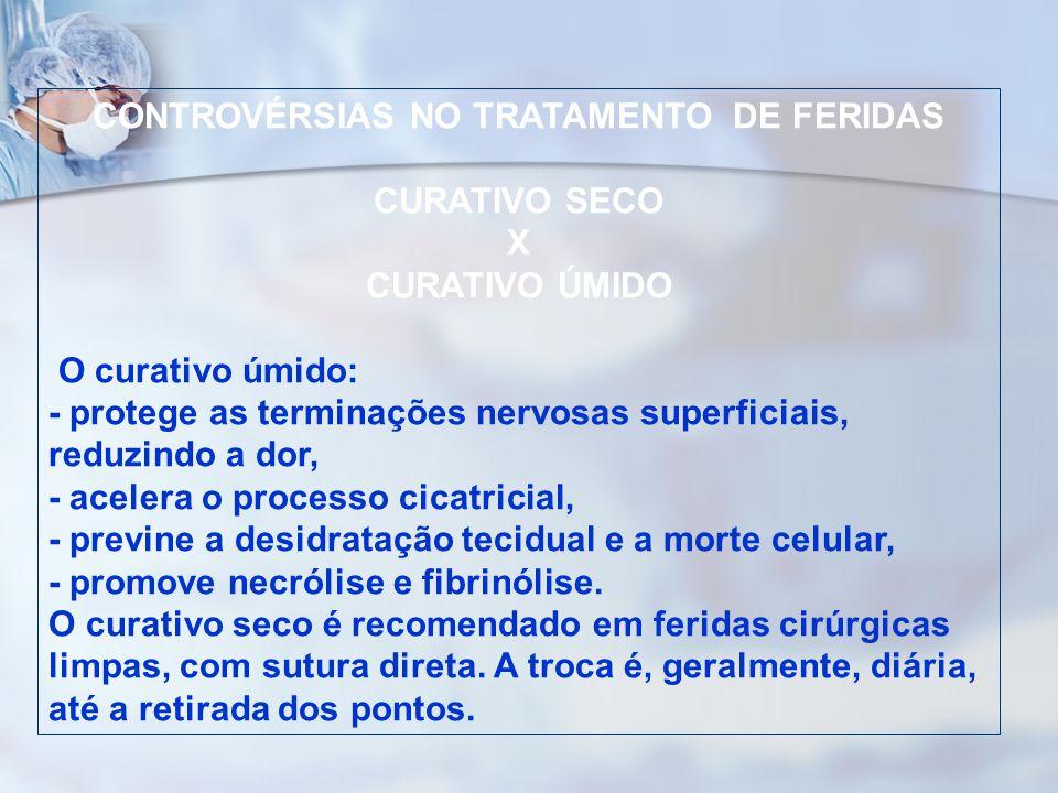 CONTROVÉRSIAS NO TRATAMENTO DE FERIDAS CURATIVO SECO X CURATIVO ÚMIDO