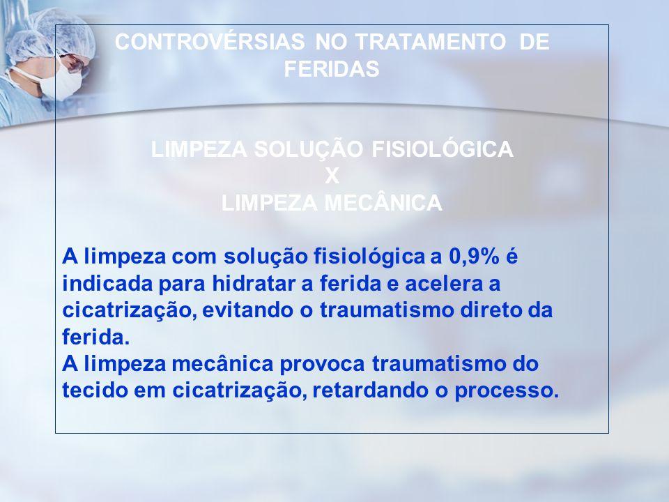 CONTROVÉRSIAS NO TRATAMENTO DE FERIDAS