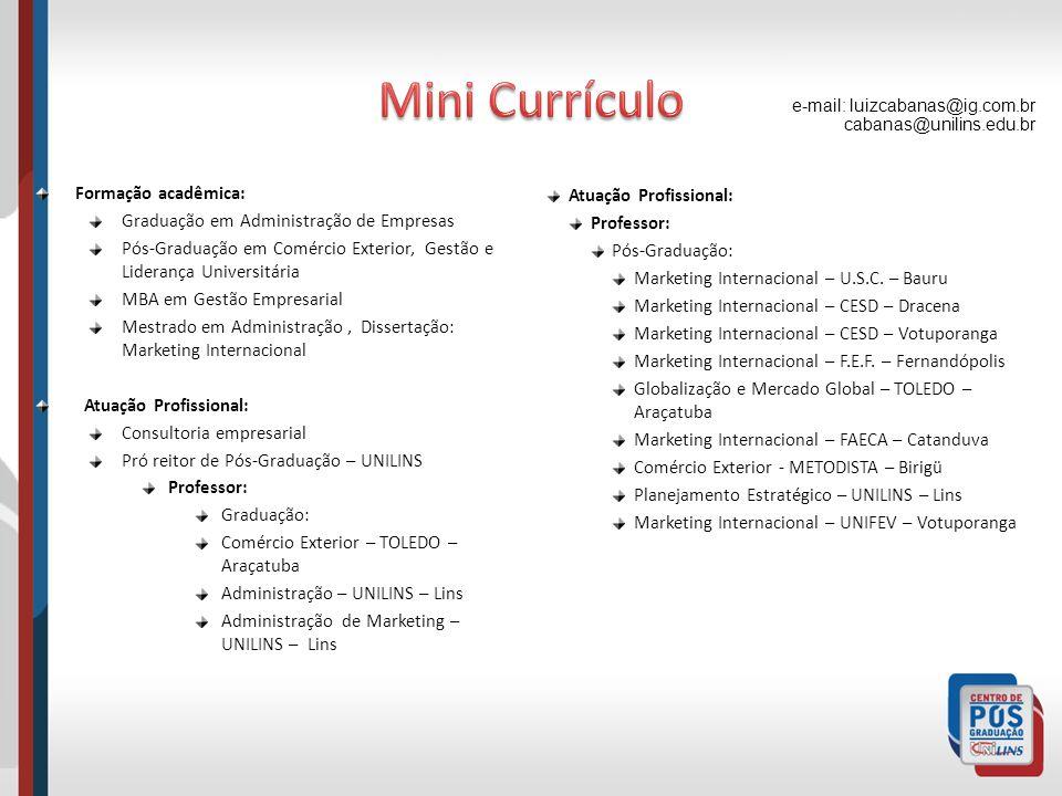 Mini Currículo Formação acadêmica: Atuação Profissional: