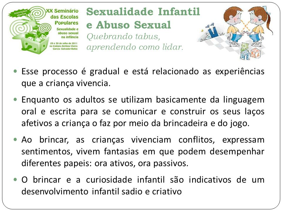 Esse processo é gradual e está relacionado as experiências que a criança vivencia.