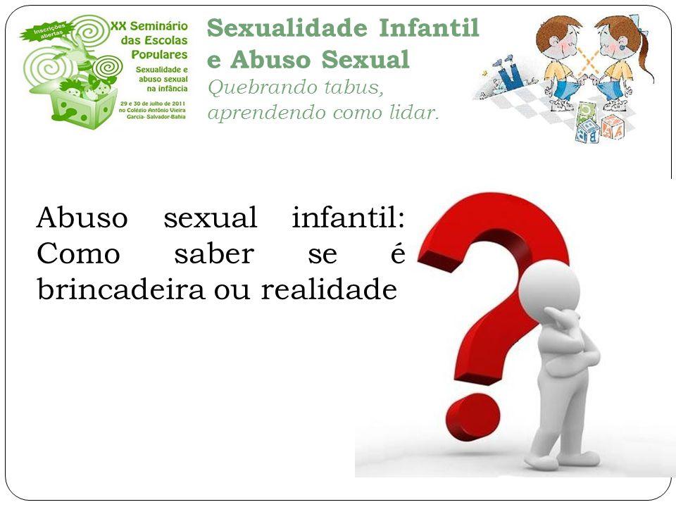 Abuso sexual infantil: Como saber se é brincadeira ou realidade