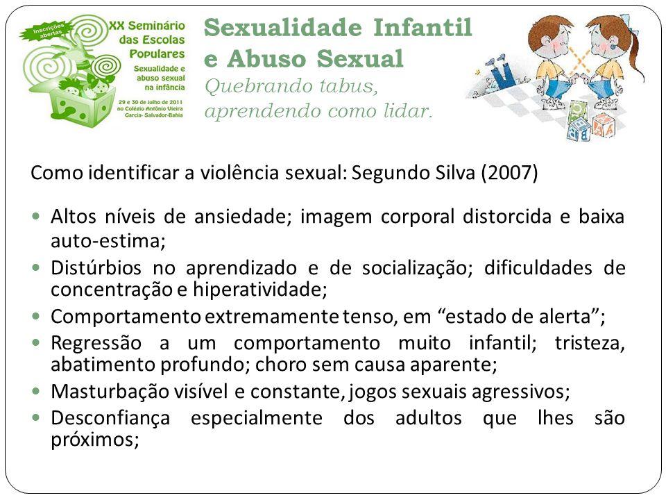 Como identificar a violência sexual: Segundo Silva (2007)
