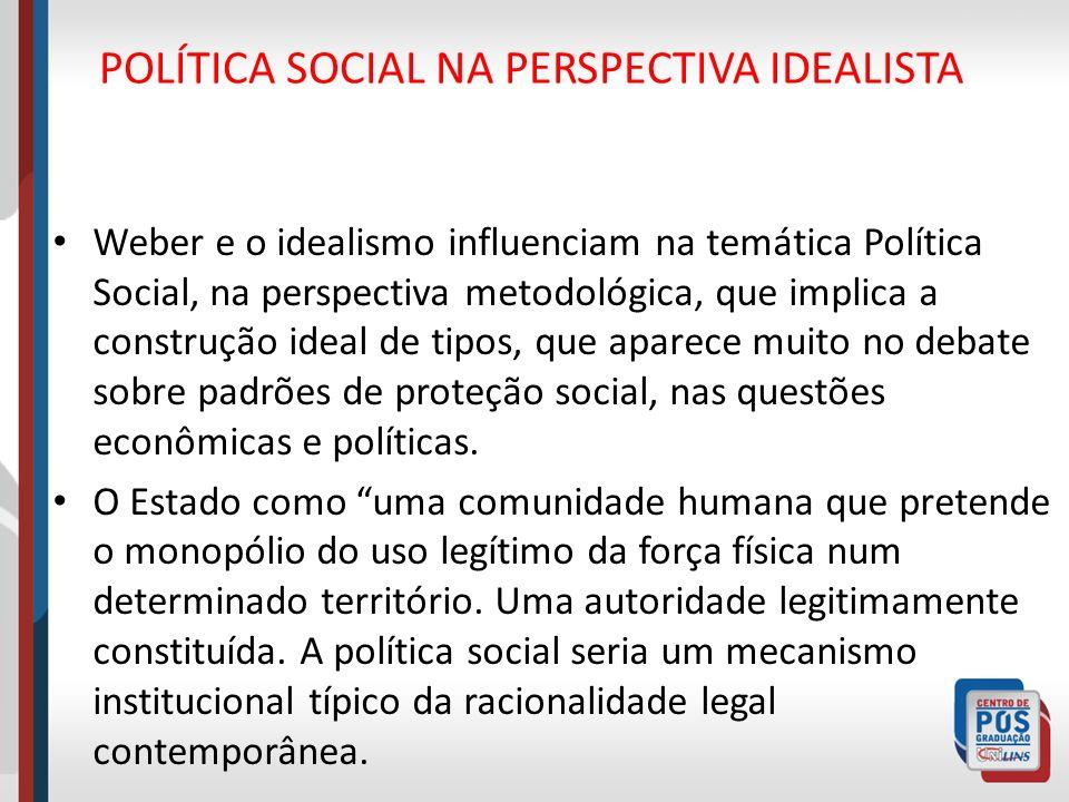POLÍTICA SOCIAL NA PERSPECTIVA IDEALISTA