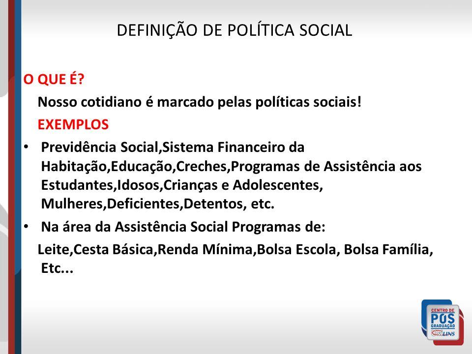 DEFINIÇÃO DE POLÍTICA SOCIAL
