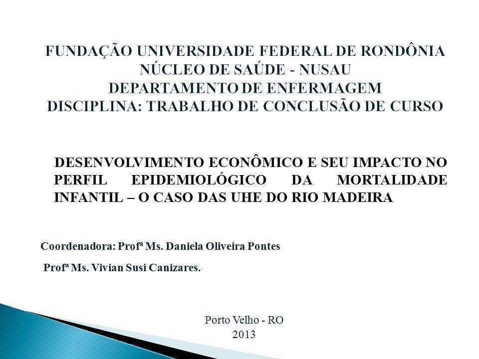 FUNDAÇÃO UNIVERSIDADE FEDERAL DE RONDÔNIA NÚCLEO DE SAÚDE - NUSAU DEPARTAMENTO DE ENFERMAGEM DISCIPLINA: TRABALHO DE CONCLUSÃO DE CURSO