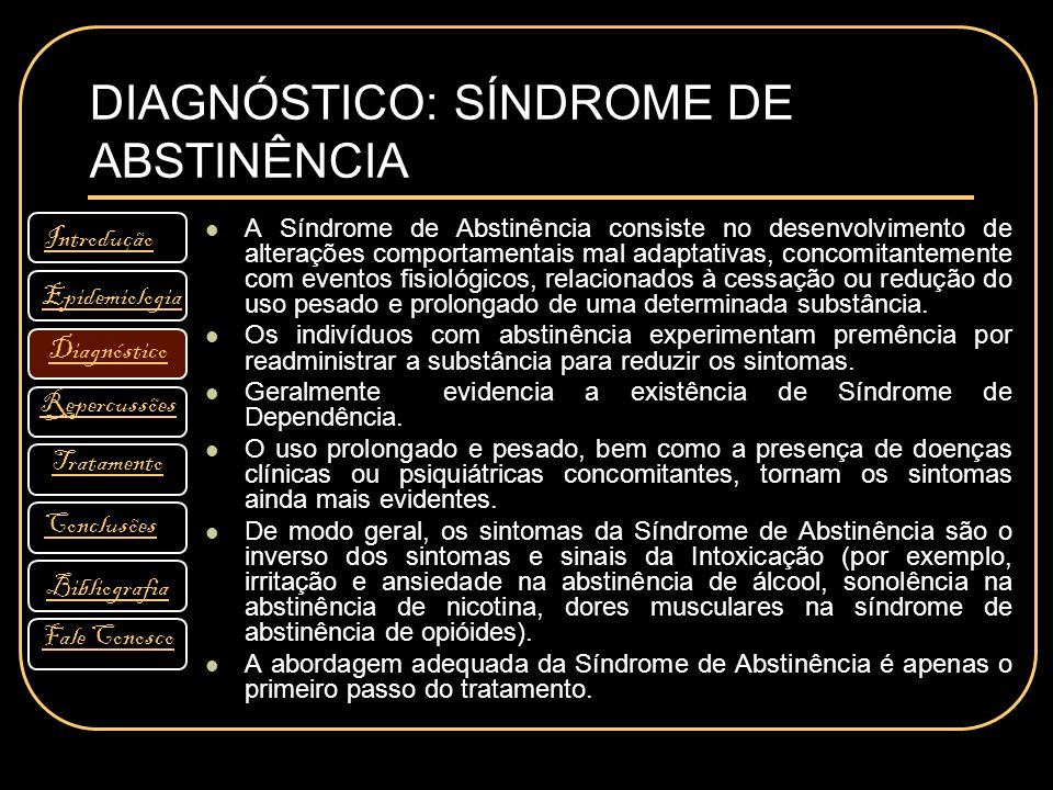 DIAGNÓSTICO: SÍNDROME DE ABSTINÊNCIA