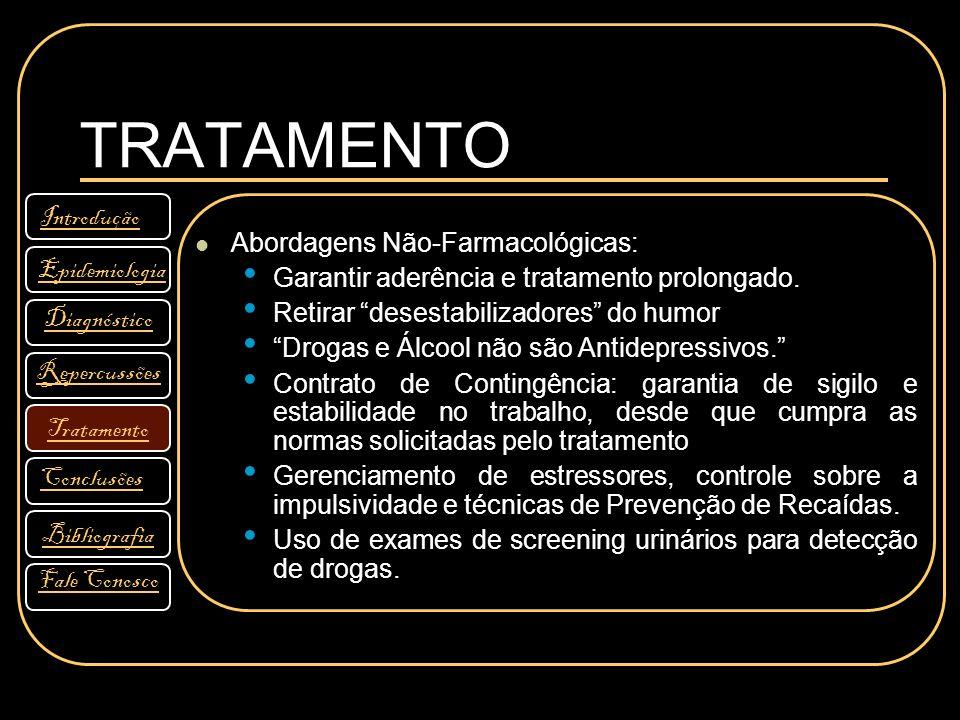 TRATAMENTO Introdução Abordagens Não-Farmacológicas: