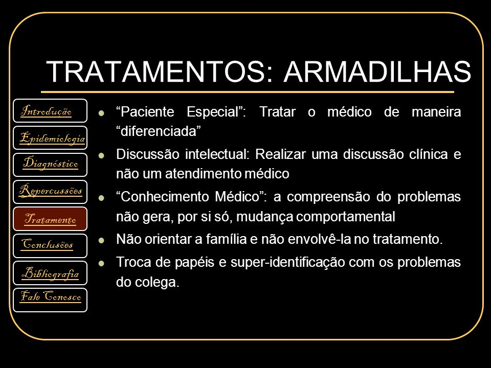 TRATAMENTOS: ARMADILHAS