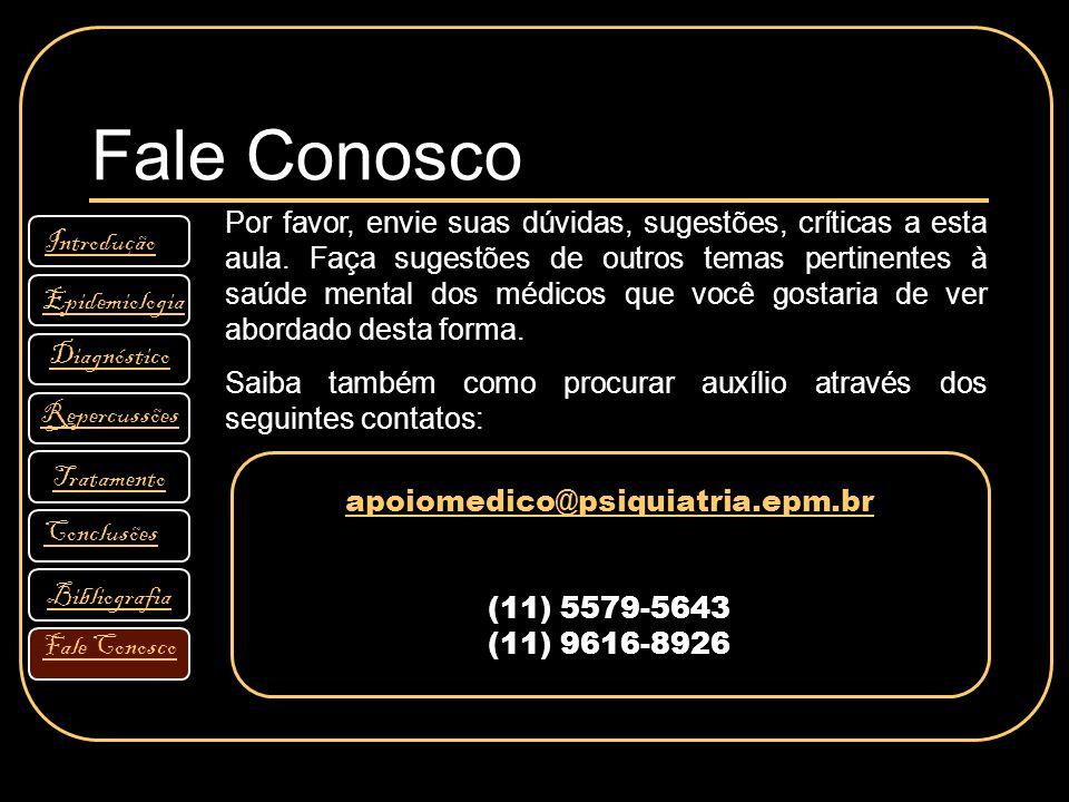 apoiomedico@psiquiatria.epm.br (11) 5579-5643 (11) 9616-8926