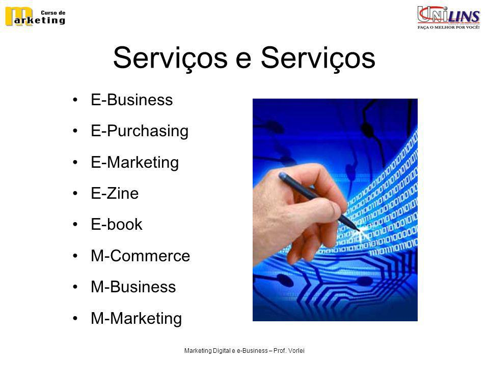 Marketing Digital e e-Business – Prof. Vorlei