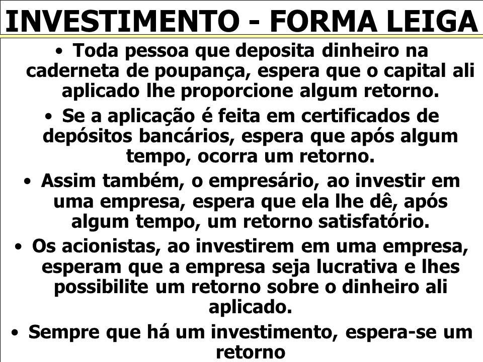 INVESTIMENTO - FORMA LEIGA