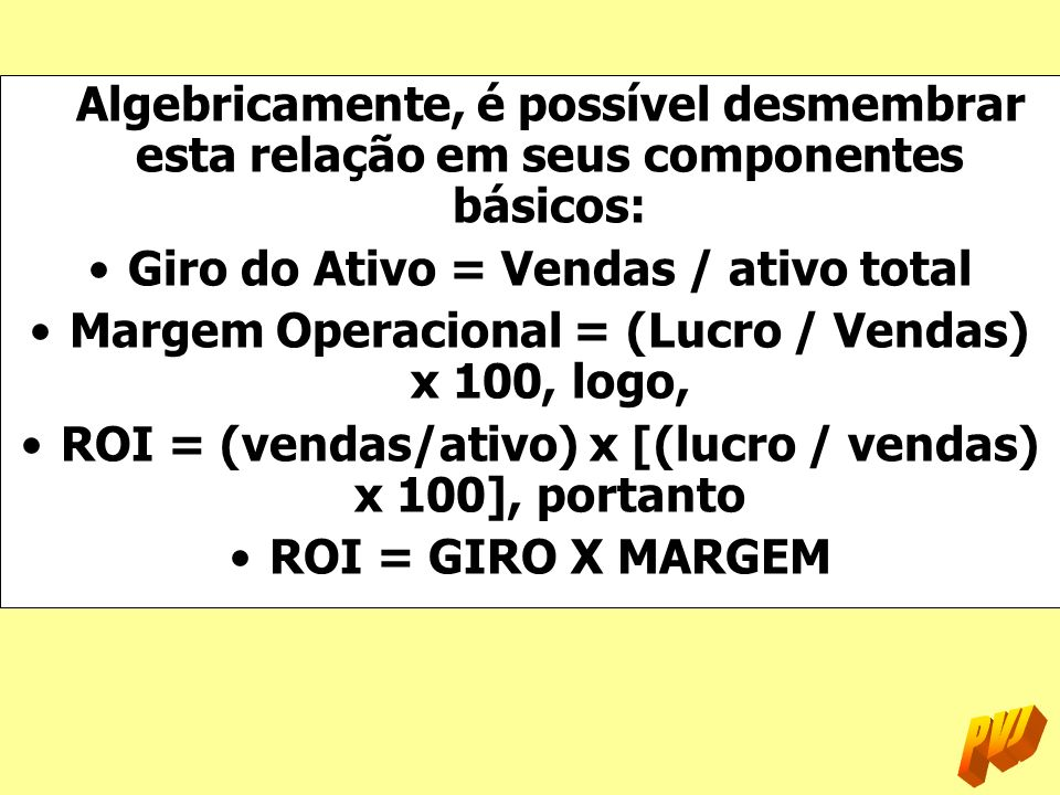 Giro do Ativo = Vendas / ativo total