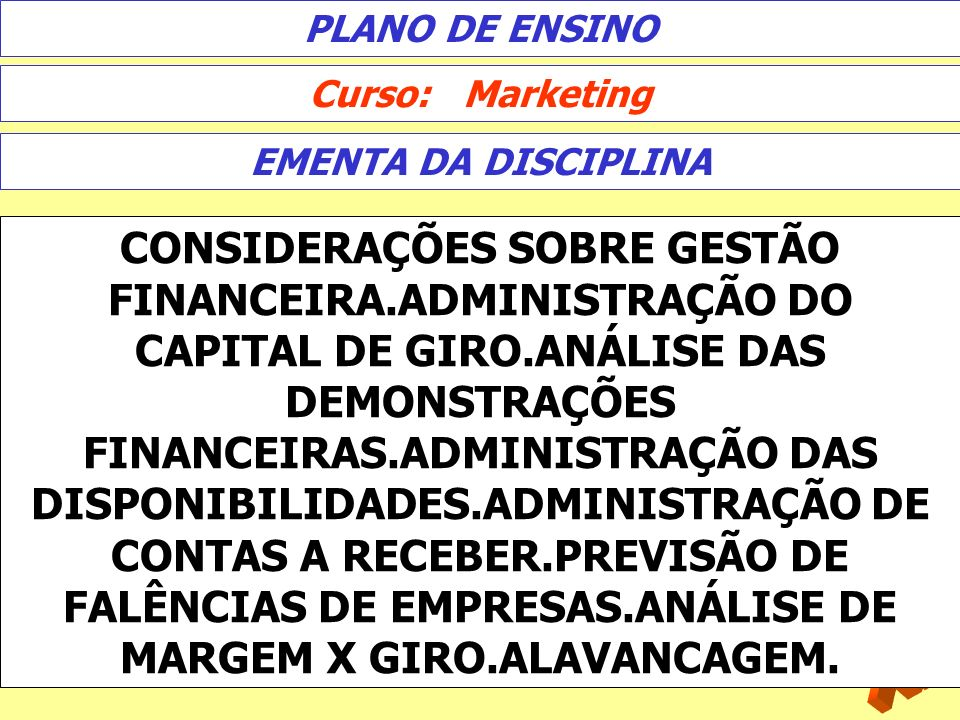 PLANO DE ENSINO Curso: Marketing. EMENTA DA DISCIPLINA.