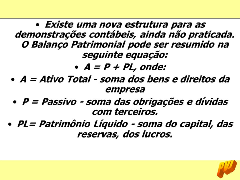 A = Ativo Total - soma dos bens e direitos da empresa