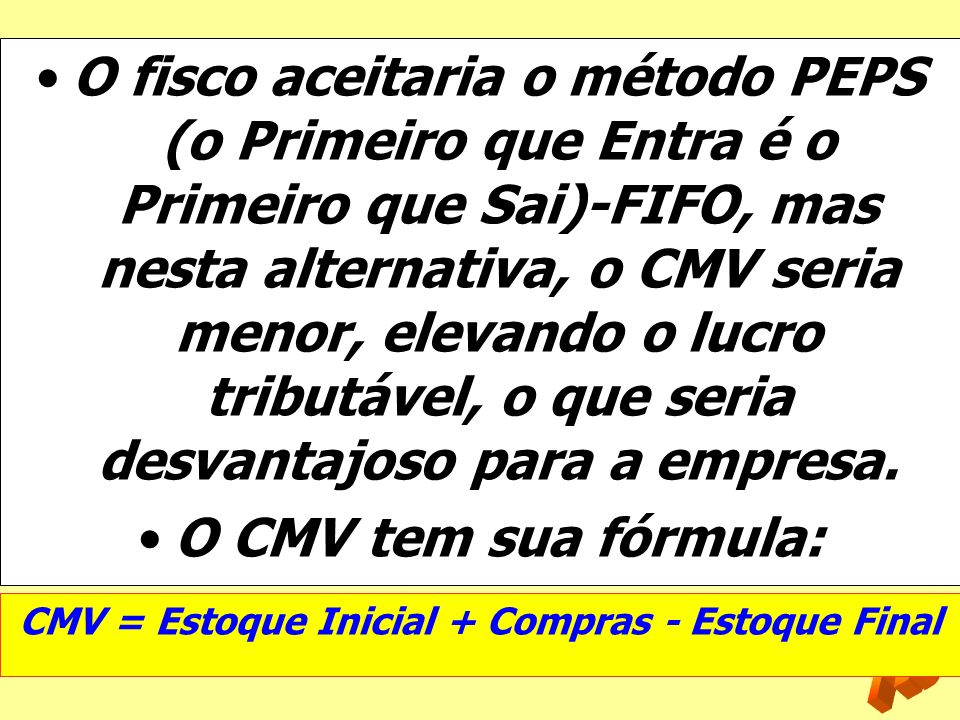 CMV = Estoque Inicial + Compras - Estoque Final