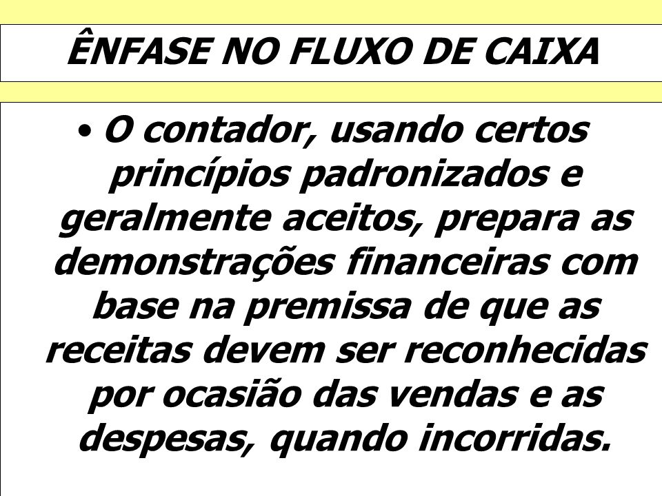 ÊNFASE NO FLUXO DE CAIXA