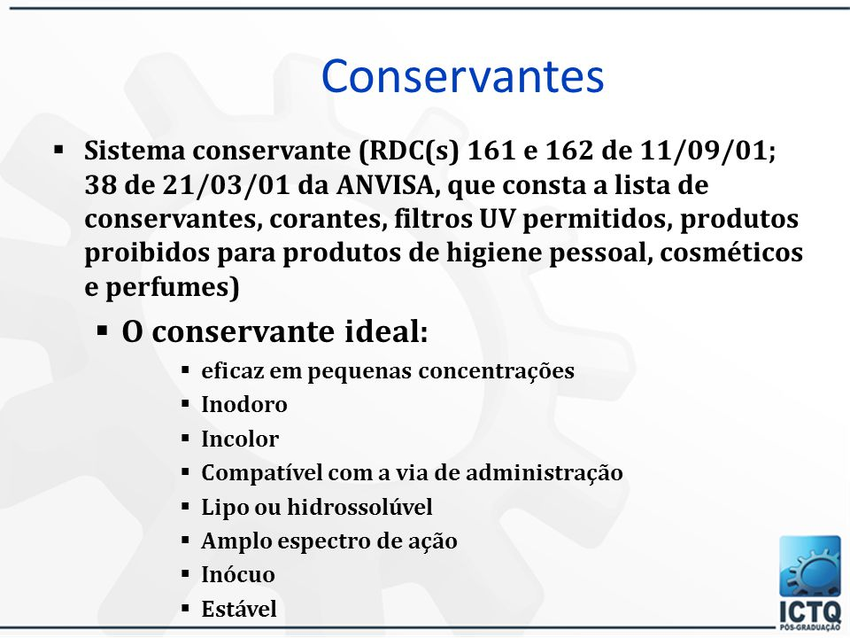 Conservantes O conservante ideal: