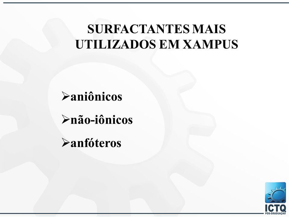 SURFACTANTES MAIS UTILIZADOS EM XAMPUS