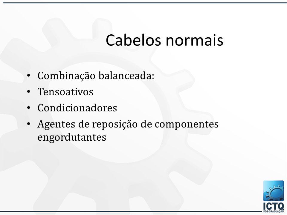 Cabelos normais Combinação balanceada: Tensoativos Condicionadores