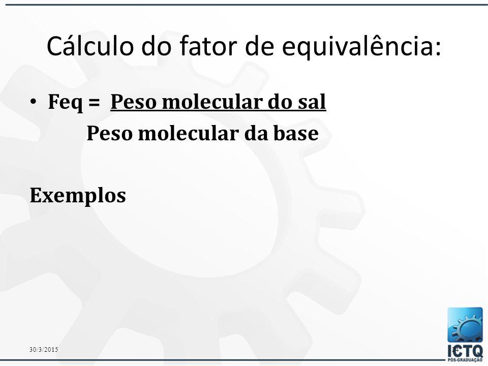 Cálculo do fator de equivalência: