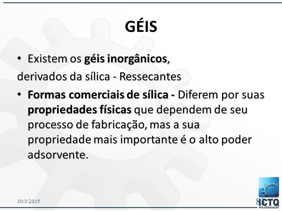 GÉIS Existem os géis inorgânicos, derivados da sílica - Ressecantes