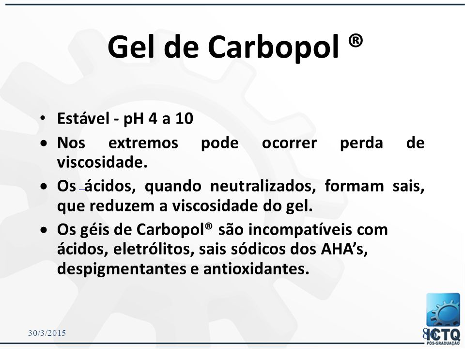 Gel de Carbopol ® Estável - pH 4 a 10