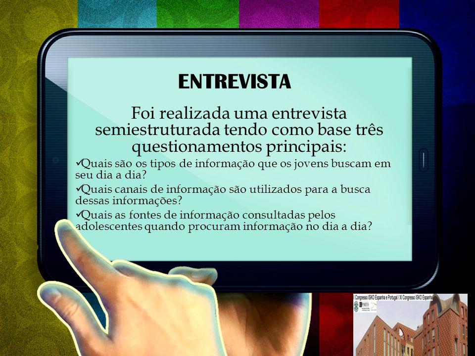 ENTREVISTA Foi realizada uma entrevista semiestruturada tendo como base três questionamentos principais: